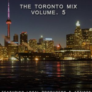 THE TORONTO MIX VOLUME. 5