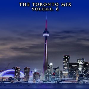THE TORONTO MIX VOLUME. 6