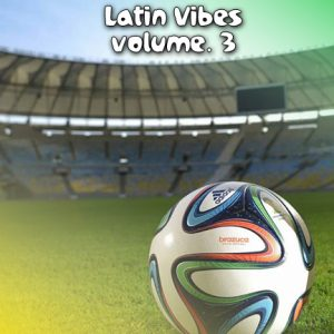LATIN VIBES VOLUME. 3