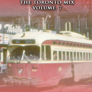 THE TORONTO MIX VOLUME. 7