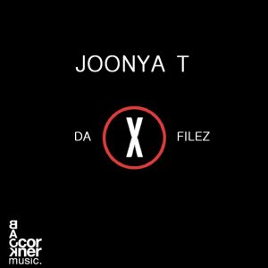 JOONYA T – DA X-FILEZ [BACK CORNER BOOTLEG]