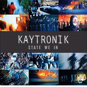 @KAYTRONIK – STATE WE IN [R2 RECORDS]