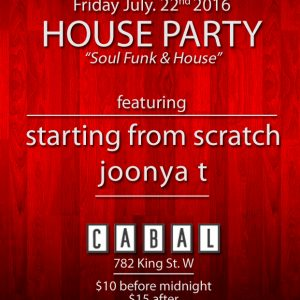 HOUSE PARTY w/ Starting From Scratch (@djsfs) & Joonya T