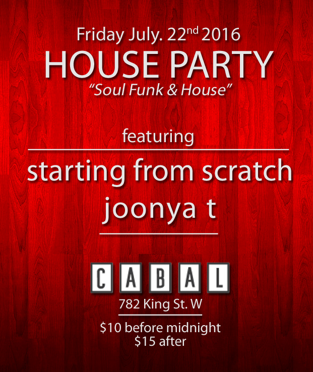 HOUSE PARTY @ CABAL JULY 22 copy