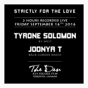 JOONYA T & TYRONE SOLOMON @ STRICTLY FOR THE LOVE (Toronto, CANADA) [SEPT. 16. 2016]