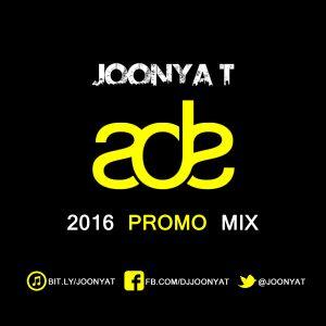 JOONYA T #ADE2016 PROMO MIX