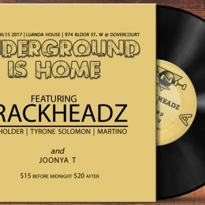 #UNDERGROUNDISHOME w/ @TheTrackheadz & JOONYA T @ LUANDA HOUSE [SAT. APRIL. 15] (TORONTO, CA)