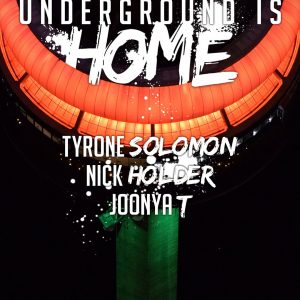 UNDERGROUND IS HOME w/ @NickHolder @TyroneSolomon @JoonyaT (Sat. Oct. 6) [@RevivalBarTO ]