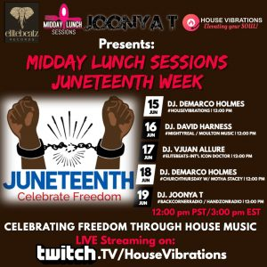 MIDDAY LUNCH SESSIONS JUNETEENTH WEEK: JUNE 15-19 (12pm PST / 3pm EST) [TWITCH.TV]