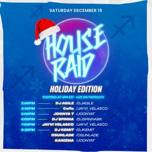 HOUSE RAID: HOLIDAY EDITION (SAT. DEC. 19. 2020) [TWITCH.TV]