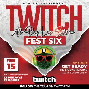 TWITCH FEST 6 (MON. FEB. 15) [TWITCH.TV]