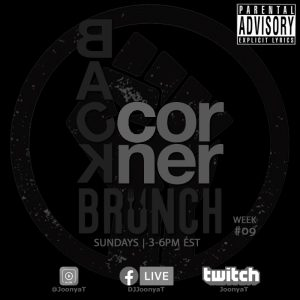 #BackCornerBrunch Episode #09 (#BLM Episode) [May 31. 2020]